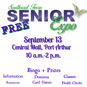 Senior Expo Port Arthur, Senior Health Fair Port Arthur, senior activities Port Arthur, senior fun Port Arthur, senior citizens Port Arthur, senior care Port Arthur, senior health Port Arthur, Senior health care Mid County, senior news Mid County, senior event Groves TX, senior activities Port Neches, senior living Bridge City TX