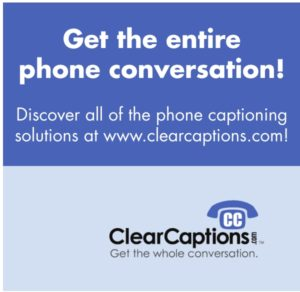 Clear Captions, Caption telephone East Texas, caption phone Jasper TX, caption telephone Woodville TX, caption call East Texas
