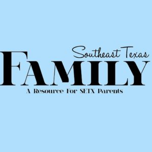 Beaumont magazines, family events East Texas, kid friendly events Southeast Texas, SETX family news,